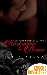 Resérvame tus besos de María Bravo