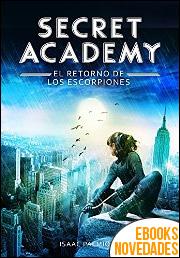Secret Academy 3. El retorno de los Escorpiones de Isaac Palmiola