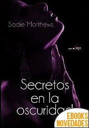 Secretos en la oscuridad de Sadie Matthews
