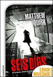 Seis días de Matthew Quirk