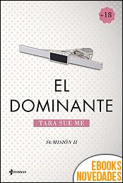 Sumisión 2. El dominante de Tara Sue Me