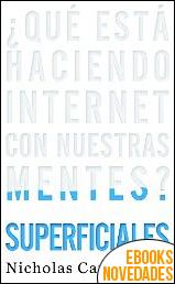 Superficiales. ¿Qué está haciendo Internet con nuestras mentes? de Nicholas Carr
