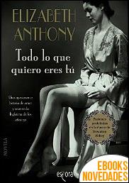 Todo lo que quiero eres tú de Elizabeth Anthony
