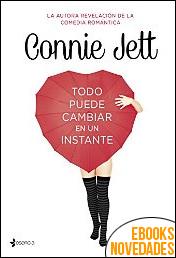 Todo puede cambiar en un instante de Connie Jett
