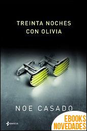 Treinta noches con Olivia de Noe Casado