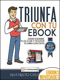 Triunfa con tu ebook de Ana Nieto Churruca