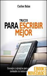 Trucos para escribir mejor de Carlos Salas