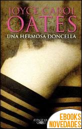 Una hermosa doncella de Joyce Carol Oates