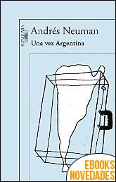 Una vez Argentina de Andrés Neuman