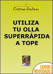 Utiliza tu olla superrápida a tope de Cristina Galiano