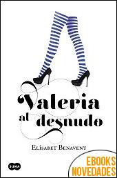 Valeria al desnudo de Elísabet Benavent
