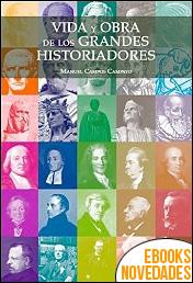 Vida y obra de los grandes historiadores de Manuel Campos Campayo