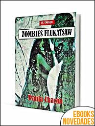 Zombies Flukatsaw El origen de Paula Chacón