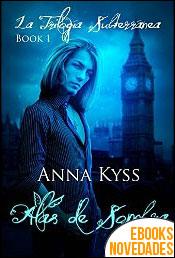 Alas de sombra de Anna Kyss