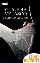 Alrededor de tu piel de Claudia Velasco