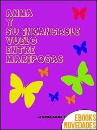 Anna y su incansable vuelo entre mariposas de Jorge Gascón