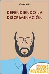 Defendiendo la discriminación de Walter Block