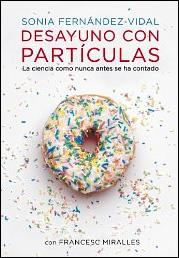 Desayuno con partículas de Sonia Fernández Vidal