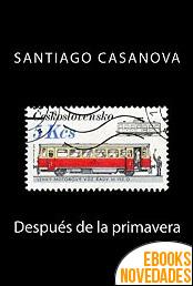 Después de la primavera de Santiago Casanova
