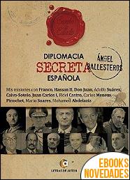 Diplomacia secreta española de Ángel Ballesteros