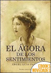 El ágora de los sentimientos de Ángel Luis Parra