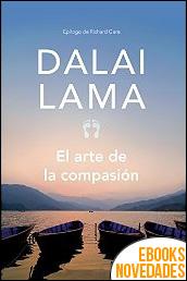 El arte de la compasión de Dalai Lama