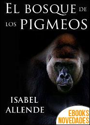 El bosque de los pigmeos de Isabel Allende
