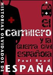 El camillero y la guerra civil española de Paul Read