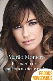 El corazón de las mujeres no tiene reglas de Mariló Montero