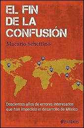 El fin de la confusión de Macario Schettino
