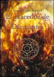El hacedor de diamantes de Manuel Núñez-Regueiro
