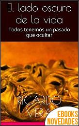 El lado oscuro de la vida de Ricardo Vera
