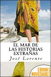 El mar de las historias extrañas de José Lorente