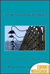 El pacto con la muerte de Emil Kosztka de Domingo Plumaroja