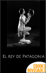 El rey de Patagonia de Yves Vicent