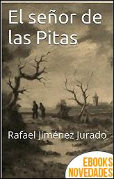 El señor de las Pitas de Rafael Jiménez Jurado