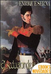 El seductor de la patria de Enrique Serna