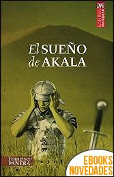 El sueño de Akala de Francisco Panera