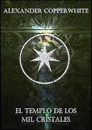 El templo de los mil cristales de Alexander Copperwhite