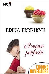El vecino perfecto de Erika Fiorucci