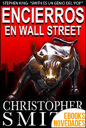 Encierros en Wall Street de Christopher Smith