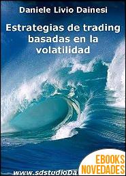 Estrategias de trading basadas en la volatilidad de Daniele Livio Dainesi