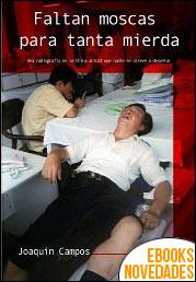 Faltan moscas para tanta mierda de Joaquín Campos