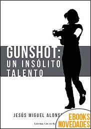 Gunshot. Un insólito talento de Jesús Alonso