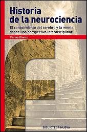Historia de la neurociencia de Carlos Blanco