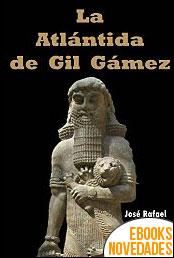 La Atlántida de Gil Gámez de José Rafael Gómez