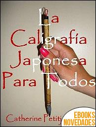 La caligrafía japonesa para todos de Catherine Petitjean-Kail