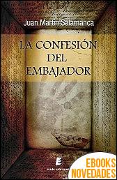 La confesión del embajador de Juan Martín Salamanca