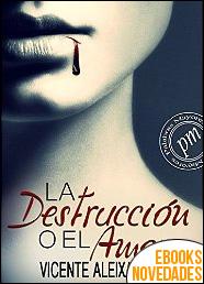 La destrucción o el amor de Vicente Aleixandre