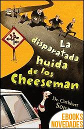 La disparatada huida de los Cheesman de Dr. Cuthbert Soup